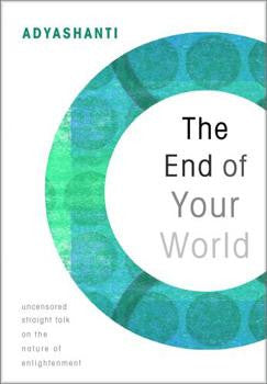 End of Your World by Adyashanti