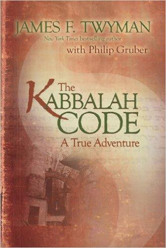 Kabbalah Code by James F. Twyman and Philip Gruber