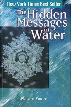 Hidden Messages in Water by Masaru Emoto