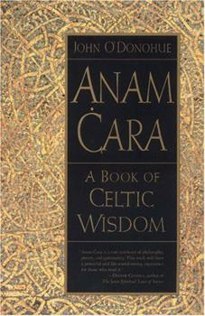 Anam Cara by John O'Donohue A Book of Celtic Wisdom