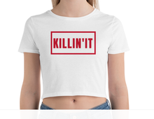 Load image into Gallery viewer, Killin' It - Women's Crop Top
