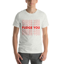 Load image into Gallery viewer, Fudge You 2 - Short-Sleeve T-Shirt