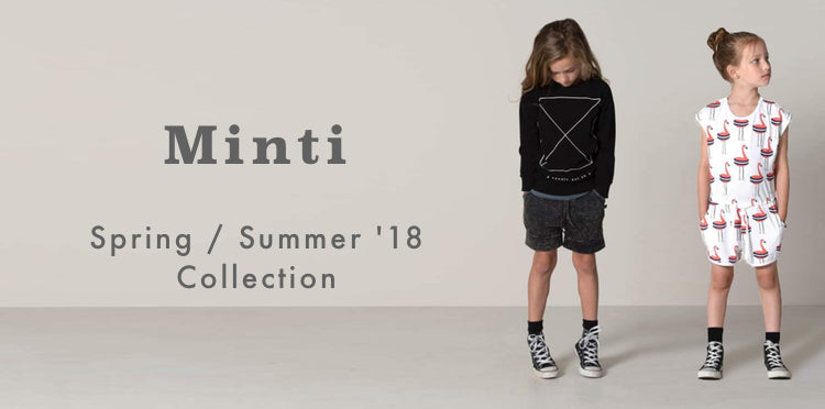 Minti Spring Summer 2018 Collection Cool Kids & Baby Clothes