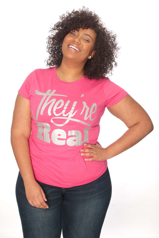 They're Real Ladies Tee