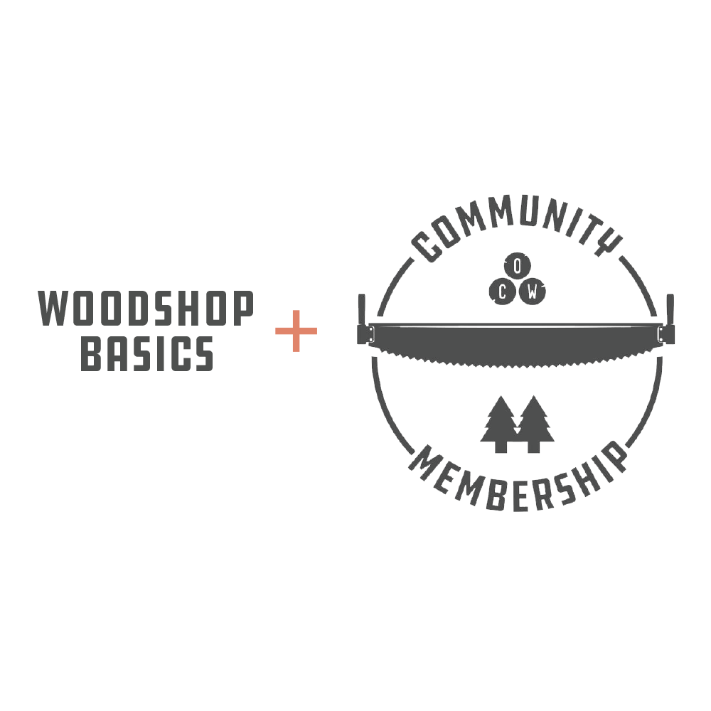 Woodshop Basics + 1 Month Community Membership
