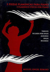 5 flamenco pieces for piano by Miguel A. Remiro | 5 Piezas flamencas para piano - M. Angel Remiro (Libro Partituras)