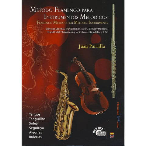 Flamenco Method for Melodic instruments, Juan Parrilla (1 Book + 1 Cd) |  Método flamenco para instrumentos melódicos Juan Parrilla (Libro + Cd)