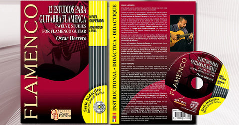 12 Studies for Flamenco Guitar Advanced Level, (Book + CD), Óscar Herrero  | 12 Estudios para Guitarra Flamenca (CD/Libro partituras) Nivel Avanzado, Oscar Herrero