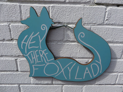 """Hey There Foxy Lady"" Sign"