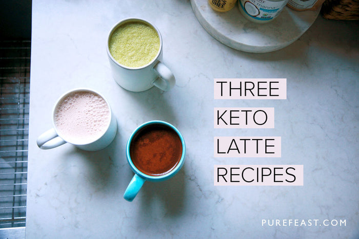 Three Keto Latte Recipes at Pure Feast