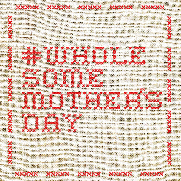 #WholesomeMothersDay - Wholesome Linen Blog