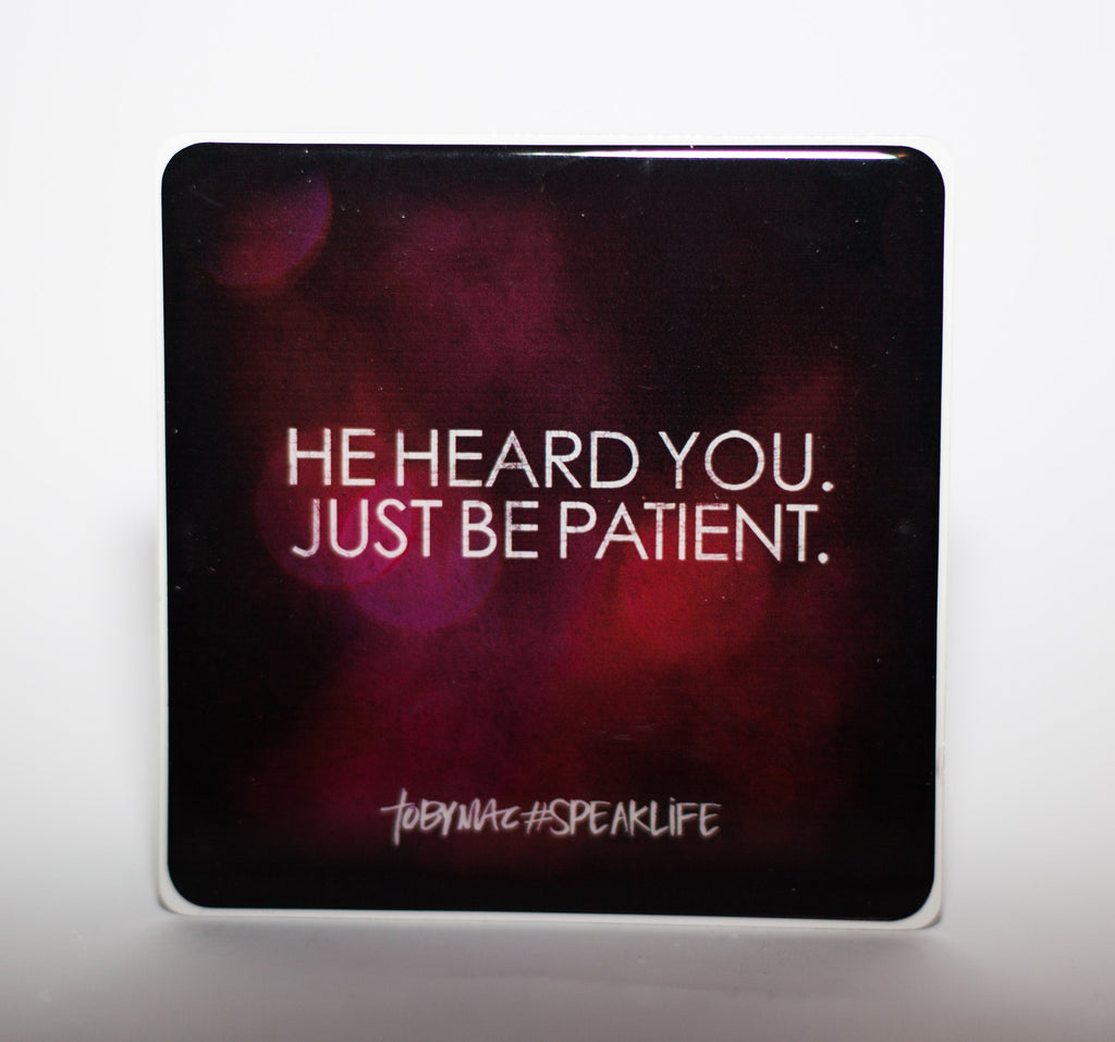 JUST BE PATIENT. #SPEAKLIFE Magnet
