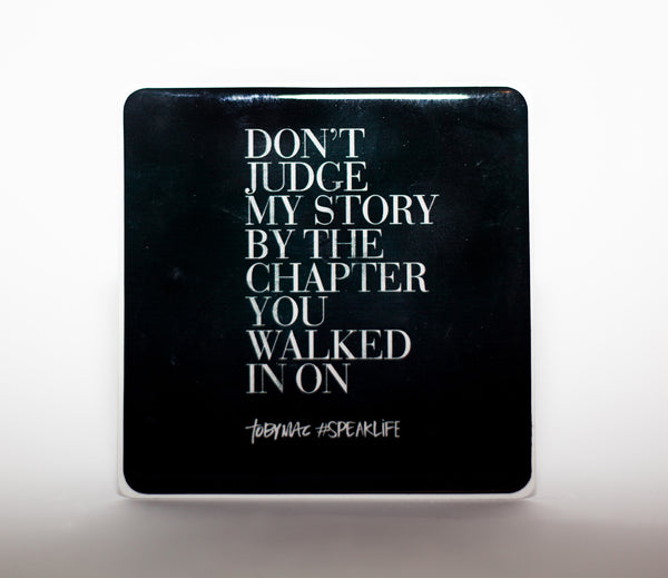 DON'T JUDGE MY STORY #SPEAKLIFE Magnets