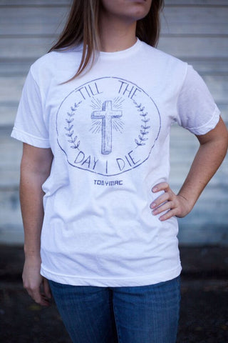 Till The Day I Die Cross Tee