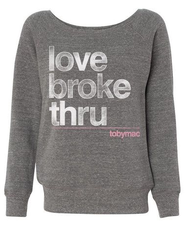 Love Broke Thru Pullover