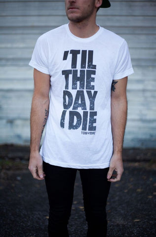 Till The Day I Die Block Letter Tee