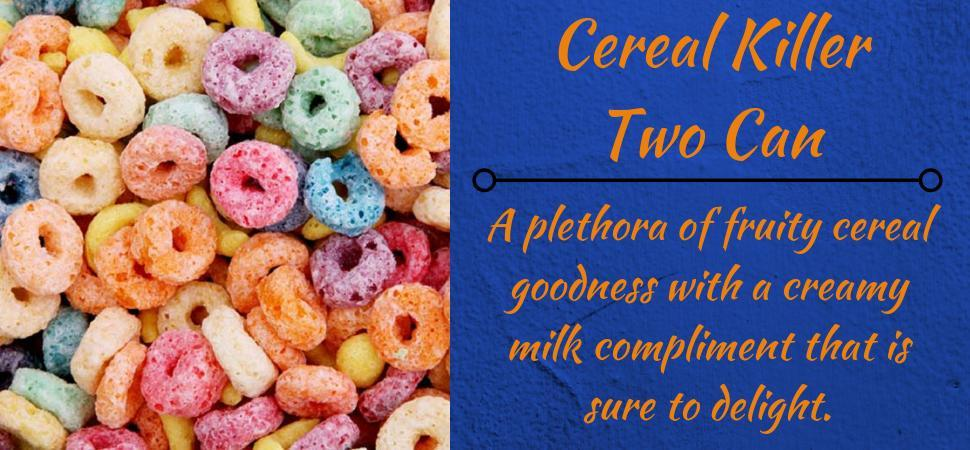 Cereal Killer Two Can E-Juice