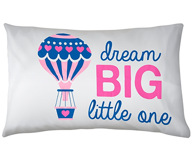 Dream Big - Pillow Talk Case