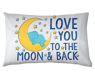 To The Moon & Back- Pillow Talk Case
