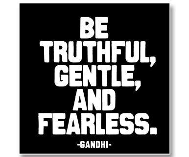 Be Truthful, Gentle, And Fearless - Quotable Card