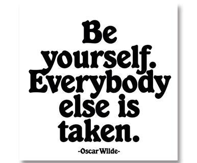 Be Yourself. Everybody Else Is Taken - Quotable