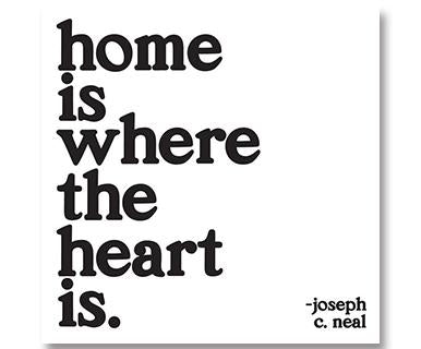 Home Is Where The Heart Is - Quotable