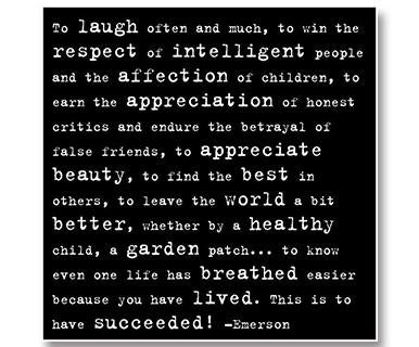 To Laugh Often And Much, To Win The Respect Of Intelligent People And The Affection Of Children - Quotable