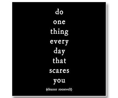 Do One Thing Every Day That Scares You - Quotable Card
