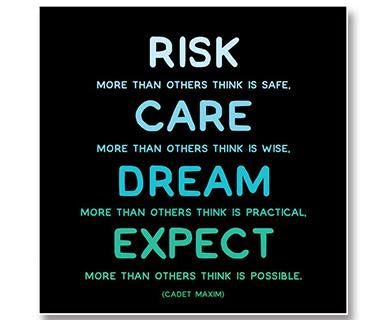 Risk More Than Others Think Is Safe, Care More Than Others Think Is Wise - Quotable