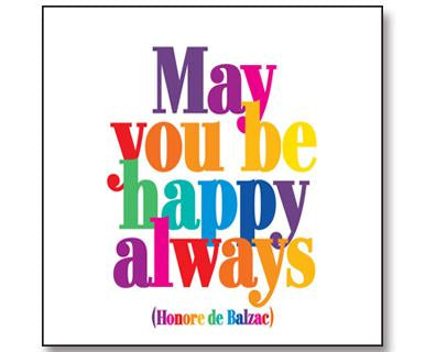May You Be Happy Always - Quotable
