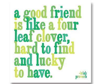 A Good Friend Is Like A Four Leaf Clove - Quotable