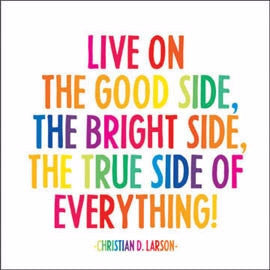 "Larson: ""Live on the good side…"" - Pi Style Boutique - Quotable Cards"