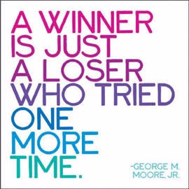 "Moore: ""A winner is just a loser who tried…"" - Pi Style Boutique - Quotable Cards"