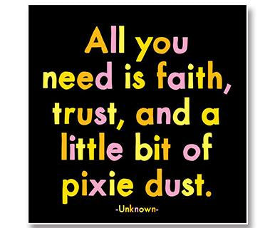 All You Need Is Faith, Trust, And A Little Bit Of Pixie Dust - Quotable
