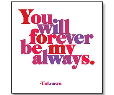 You Will Forever Be My Always - Quotable