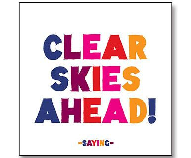 Clear Skies Ahead! - Quotable card