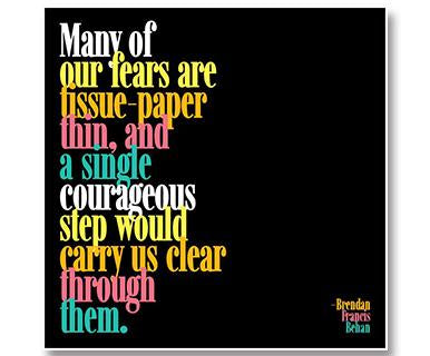 A Single Courageous Step Would Carry Us Clear Through Them - Quotable