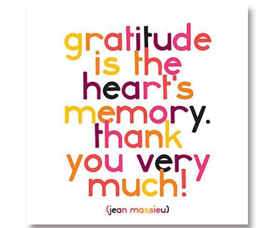 Gratitude Is The Heart's Memory. Thank You Very Much - Quotable