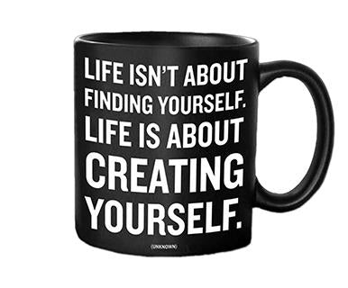 Life Is Not About Finding Youself - Quotable Mug