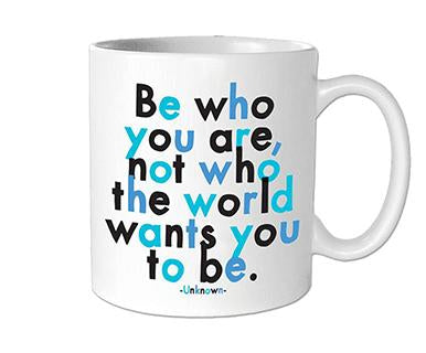 Be Who You Are, Not Who The World Wants You To Be - Quotable Mug