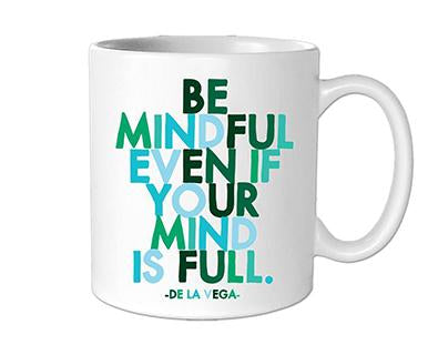Be Mindful Even If Your Mind Is Full - Quotable Mug
