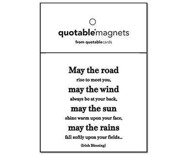 May The Road Rise To Meet You, May The Wind Always Be At Your Back - Quotable Magnet