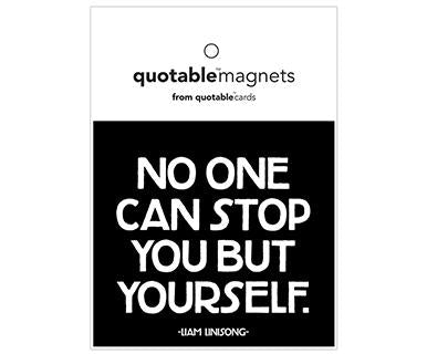 No One Can Stop You But Yourself - Quotable Magnet