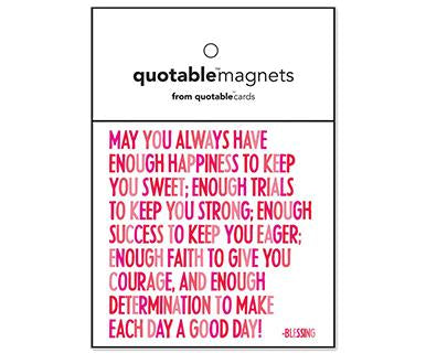 May You Always Have Enough Happiness To Keep You Sweet - Quotable Magnet