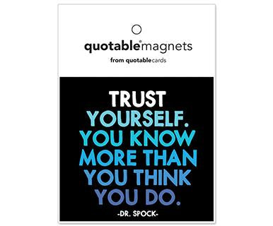 Trust Yourself You Know More Than You Think You Do Quotable