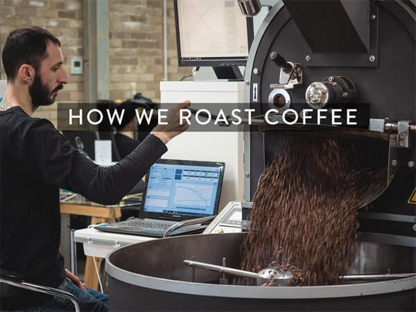 How we roast coffee