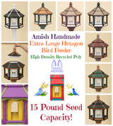 HUGE BIRD FEEDER ~ Amish Handmade Hexagon Recycled Poly - 10 Color Combos
