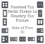 PUNCHED TIN SWITCH PLATES ~ Set of Five (5) ~ Chisel Pattern in Country Tin