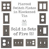 PUNCHED TIN SWITCH PLATES ~ Set of Five (5) ~ Chisel Pattern in Blackened Tin