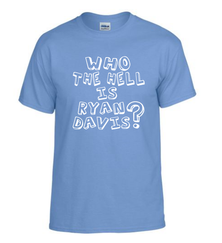 """Who The Hell is Ryan Davis"" Plus Size Dryblend T-shirt"